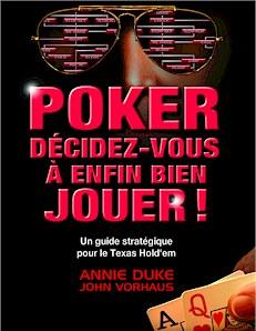 Poker : Décidez-vous à enfin bien jouer !