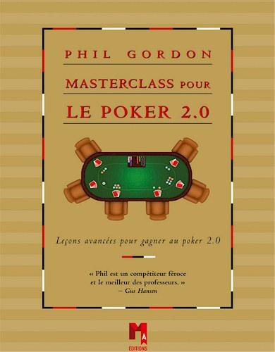 Phil Gordon Masterclass pour le Poker 2.0